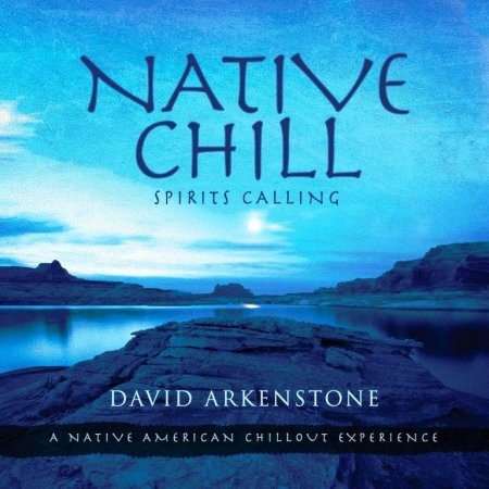 Скачать с turbobit David Arkenstone - Native Chill: Spirits Calling (2014)