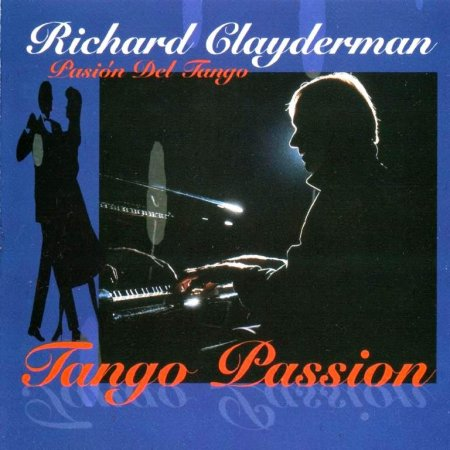 Скачать с turbobit Richard Clayderman - Tango Passion (1996) FLAC & MP3
