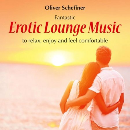 Скачать с turbobit Oliver Scheffner - Erotic Lounge Music (2014)