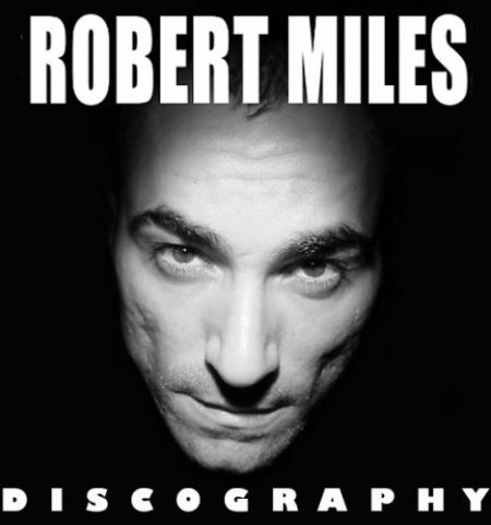 Скачать с turbobit Robert Miles - Discography [1995-2011]