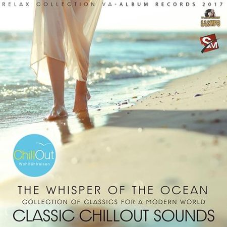 Скачать с turbobit The Whisper Of The Ocean: Classic Chillout [2017]